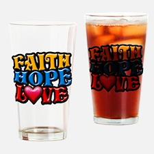 FaithHopeLove copy Drinking Glass