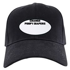 REAL MEN CHANGE POOPY DIAPERS Baseball Hat