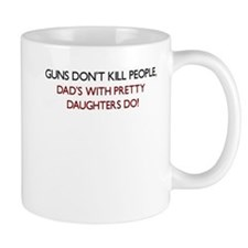 GUNS DONT KILL PEOPLE DADS WITH PRETTY DAUGHTERS M