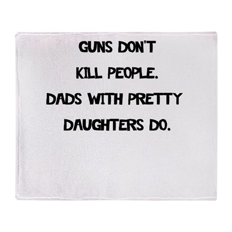 guns dont kill people dads with pretty daughters T