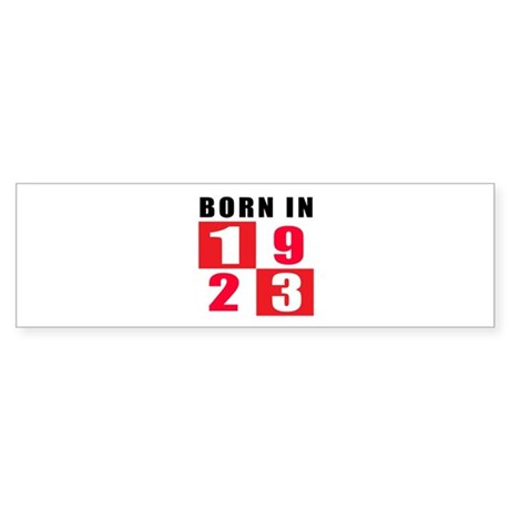 Born In 1923 Sticker (Bumper)
