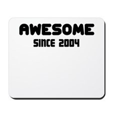 AWESOME SINCE 2004 Mousepad