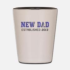 NEW DAD ESTABLISHED 2013 Shot Glass