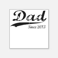 DAD SINCE 2013 Sticker