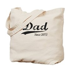 DAD SINCE 2013 Tote Bag