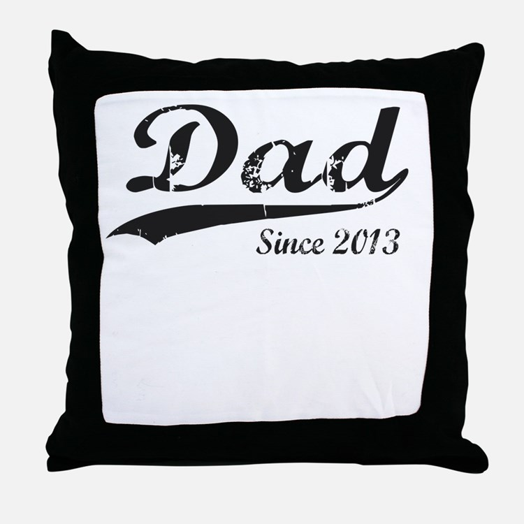 DAD SINCE 2013 Throw Pillow