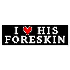 """I [heart] his foreskin"" Bumper Sticker"