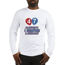 47 years birthday gifts Long Sleeve T-Shirt