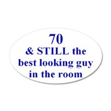 70 still best looking 2 Wall Decal