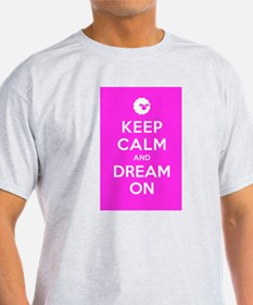 Keep Calm And Dream On T-Shirt