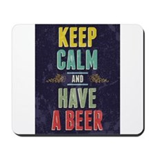 Keep Calm And Have A Beer Mousepad