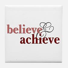 Believe & Achieve Tile Coaster