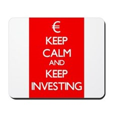 Keep Calm And Keep Investing Mousepad