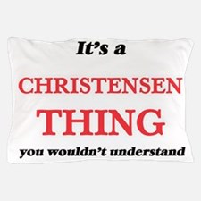 It's a Christensen thing, you woul Pillow Case