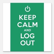 "Keep Calm And Log Out Square Car Magnet 3"" x 3"""
