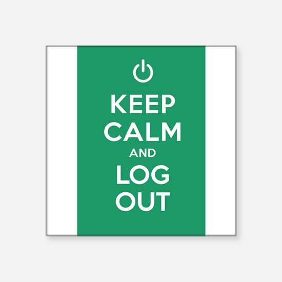 Keep Calm And Log Out Sticker