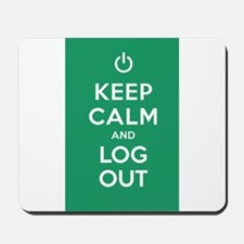 Keep Calm And Log Out Mousepad