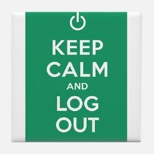 Keep Calm And Log Out Tile Coaster