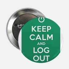 """Keep Calm And Log Out 2.25"""" Button"""