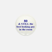 80 still best looking 2 Mini Button (10 pack)