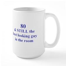 80 still best looking 2 Mug