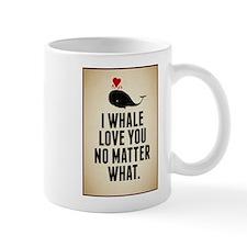 I Whale Love You No Matter What Mug