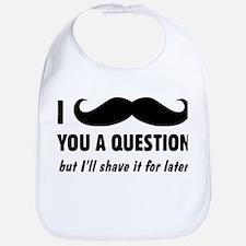 I Mustache You A Question Bib