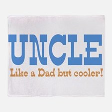 Uncle Like a Dad but Cooler Throw Blanket