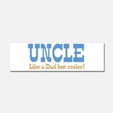 Uncle Like a Dad but Cooler Car Magnet 10 x 3