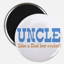 Uncle Like a Dad but Cooler Magnet