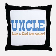 Uncle Like a Dad but Cooler Throw Pillow