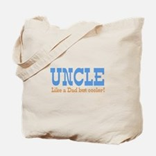Uncle Like a Dad but Cooler Tote Bag