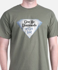 Give Me Diamonds T-Shirt