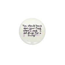 """""""I Sell Drugs For A Living"""" Mini Button (10 pack)"""