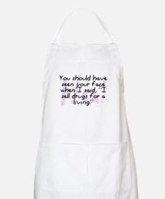 """I Sell Drugs For A Living"" BBQ Apron"