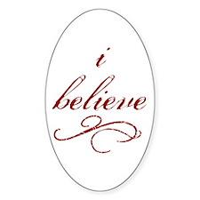 I Believe (fancy) Oval Decal