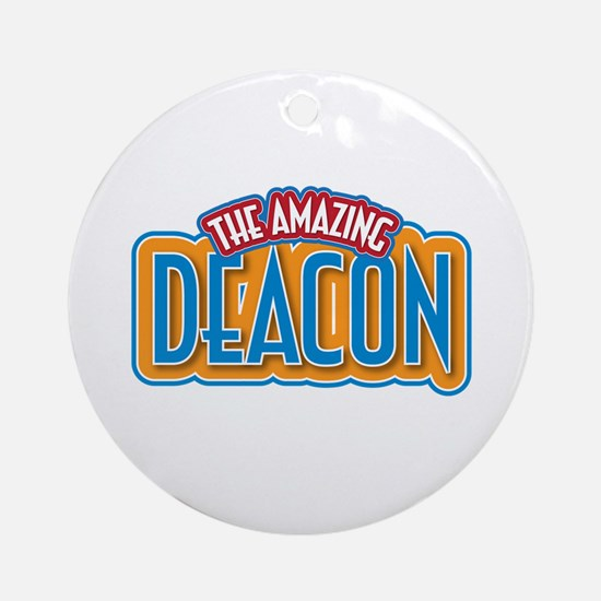 The Amazing Deacon Ornament (Round)