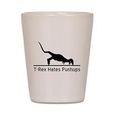 T-Rex Hates Pushups Shot Glass