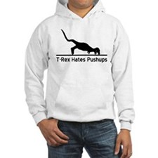 T-Rex Hates Pushups Hoodie