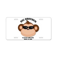 big brother body guard monkey Aluminum License Pla