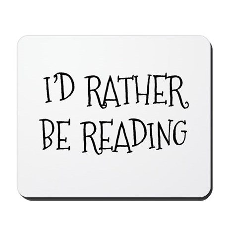 Rather Be Reading Playful Mousepad