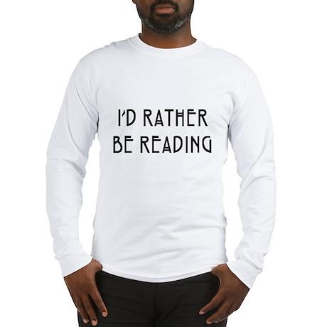 Rather Be Reading Nouveau Long Sleeve T-Shirt