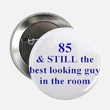 """85 still best looking 2 2.25"""" Button"""