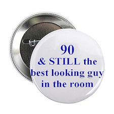 """90 still best looking 2 2.25"""" Button"""