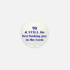 90 still best looking 2 Mini Button (100 pack)