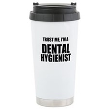 Trust Me, Im A Dental Hygienist Travel Mug