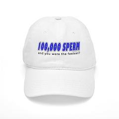 You Were The Fastest Sperm? Baseball Cap