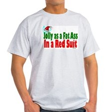 Jolly as a fat ass Ash Grey T-Shirt