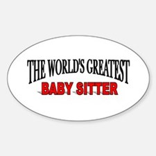 """The World's Greatest Baby Sitter"" Oval Decal"
