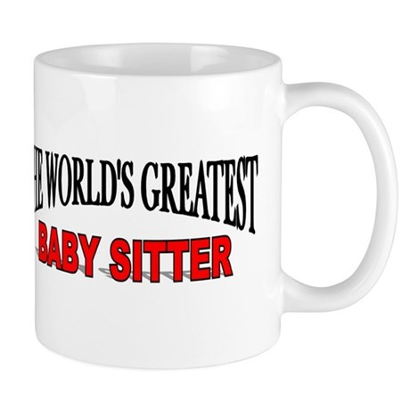 """The World's Greatest Baby Sitter"" Mug"